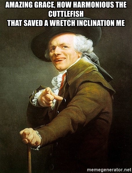 Ducreux - Amazing grace, how harmonious the cuttlefish  That saved a wretch inclination me