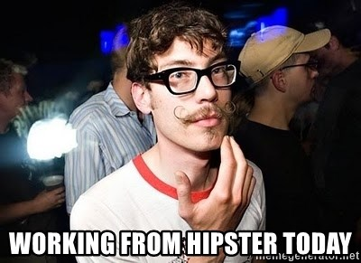 Super Smart Hipster - Working from hipster today