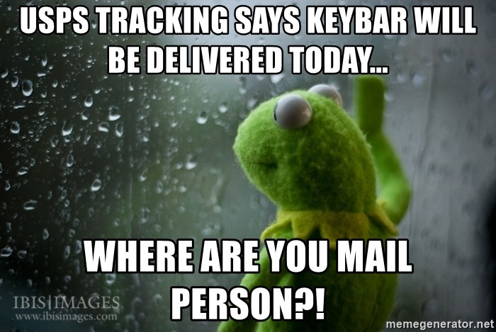 USPS tracking says keybar will be delivered today    Where are you