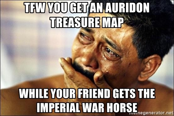 Tfw yOu get an auridon treasure map While your friend gets the ...