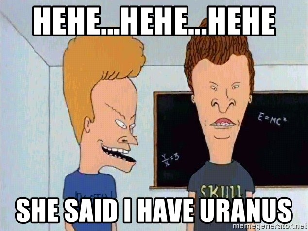 Beavis and butthead - HEHE...HEHE...Hehe She said I have Uranus
