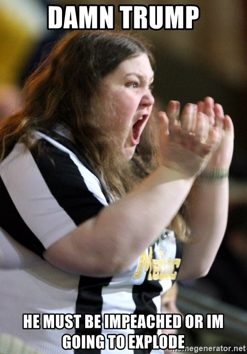 Screaming Fatty - damn trump he must be impeached or im going to explode