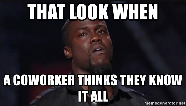 Kevin Hart Face - That look when A coworker thinks they know it all