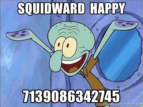 Guess What Squidward - squidward  happy 7139086342745