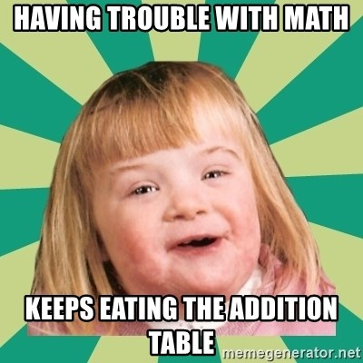 Retard girl - Having trouble with math Keeps eating the addition table