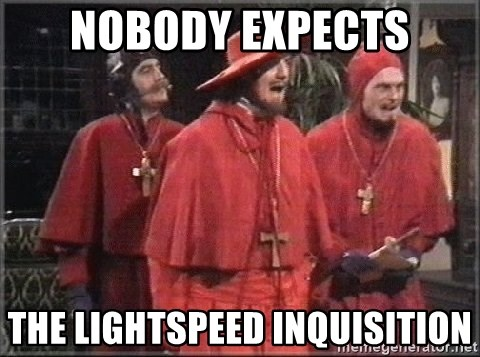 spanish inquisition - NOBODY EXPECTS The Lightspeed inquisition