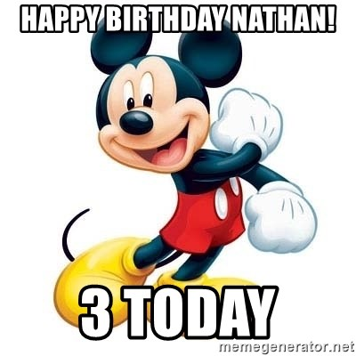 mickey mouse - Happy Birthday Nathan! 3 Today