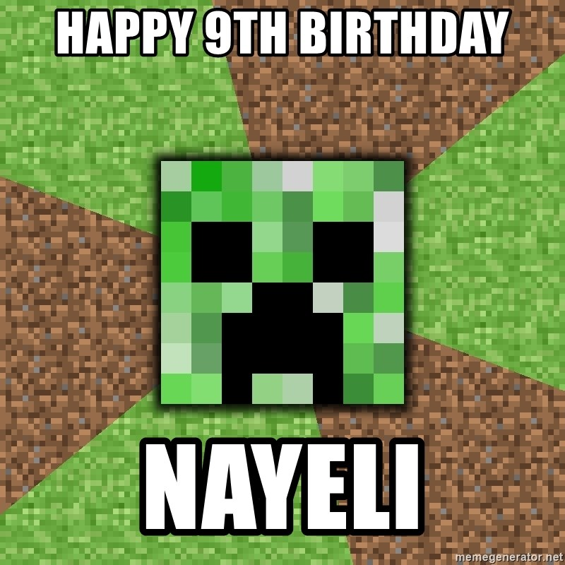 Minecraft Creeper - Happy 9th Birthday  Nayeli
