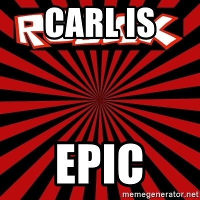 Roblox - Carl Is  EPIC