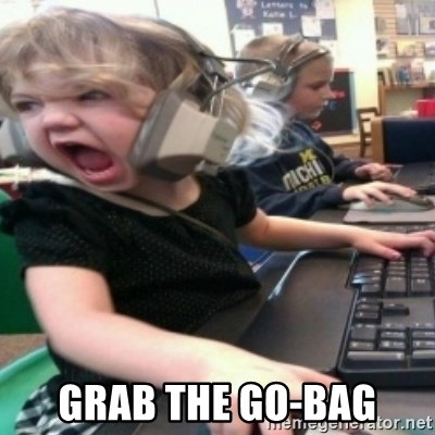 angry gamer girl - Grab the go-bag