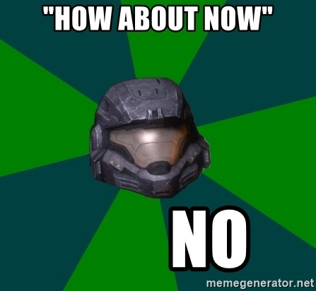 """Halo Reach - """"how about now""""         no"""