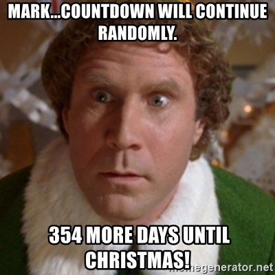 Countdown To Christmas Meme.Mark Countdown Will Continue Randomly 354 More Days Until