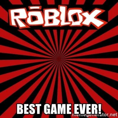 Roblox - best game ever!