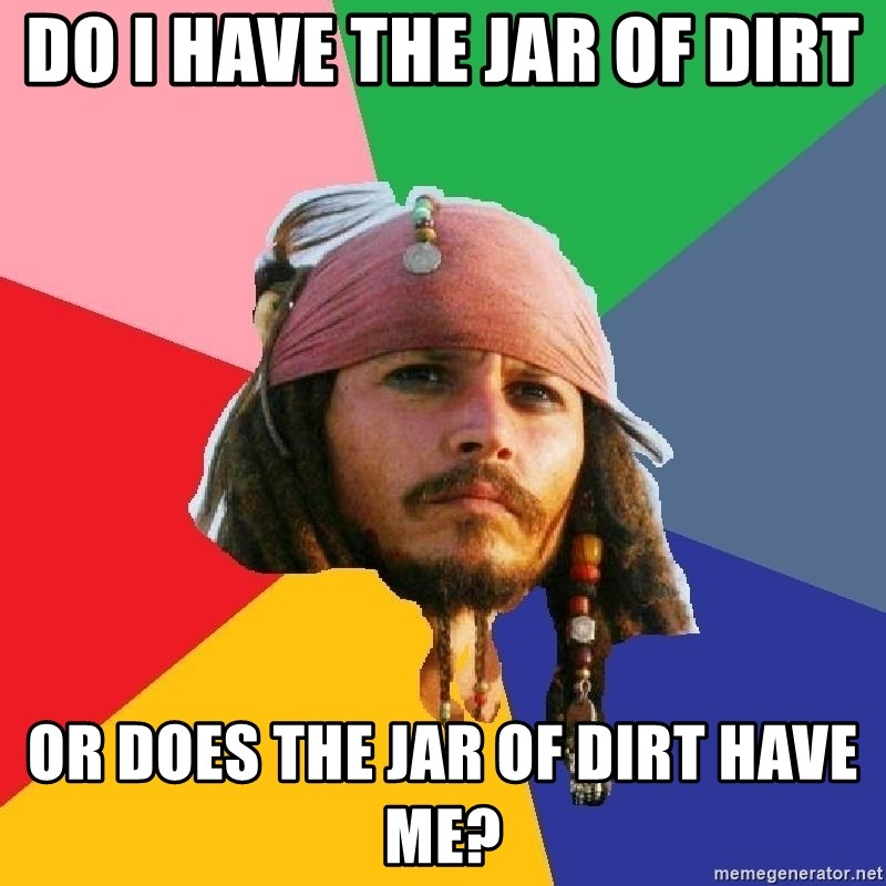 Do Drugs Depp - Do I have the jar of dirt or does the jar of dirt have me?