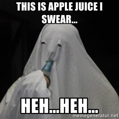 Poverty Ghost - This is apple juice i swear... Heh...Heh...