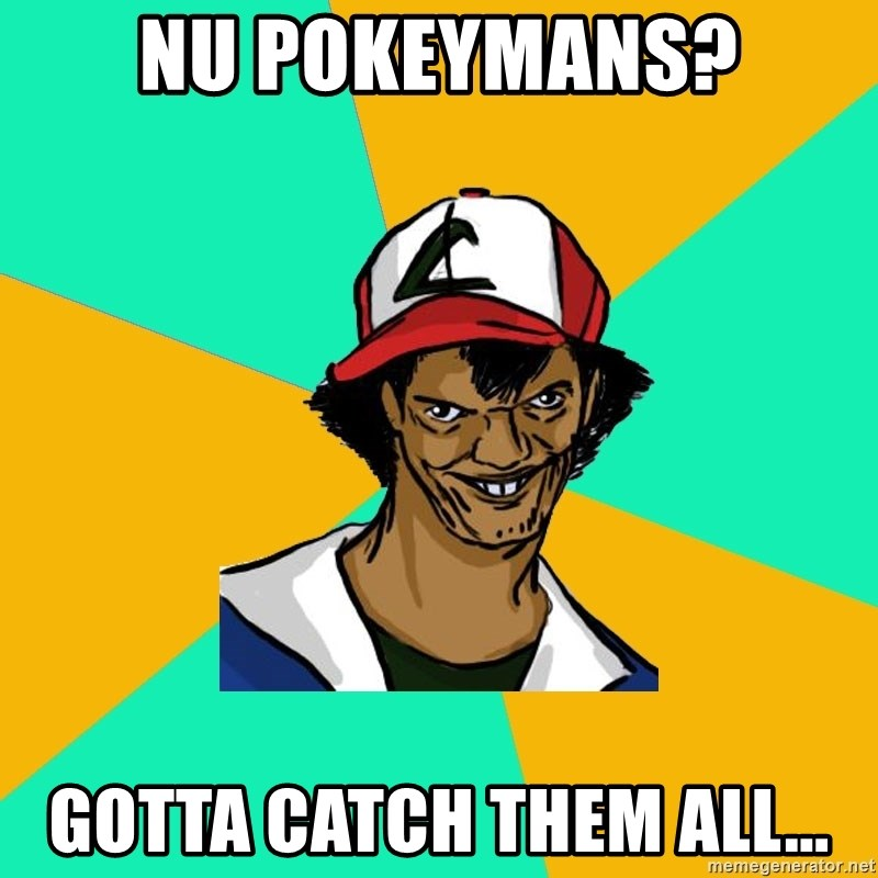 Ash Pedreiro - Nu Pokeymans? GOTTA CATCH THEM ALL...