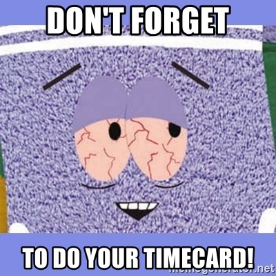 Towelie - Don't forget to do your timecard!