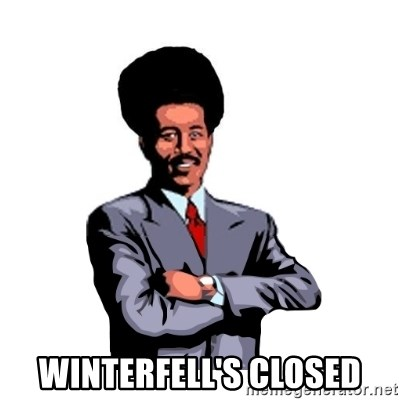 Pool's closed - Winterfell's closed