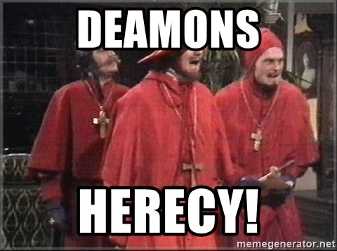 spanish inquisition - Deamons HERECY!