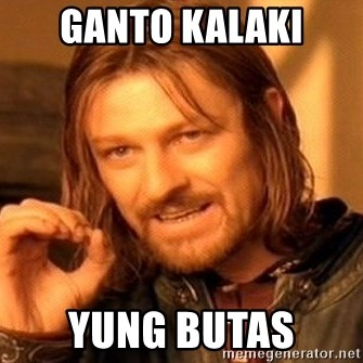 One Does Not Simply - Ganto kalaki yung butas