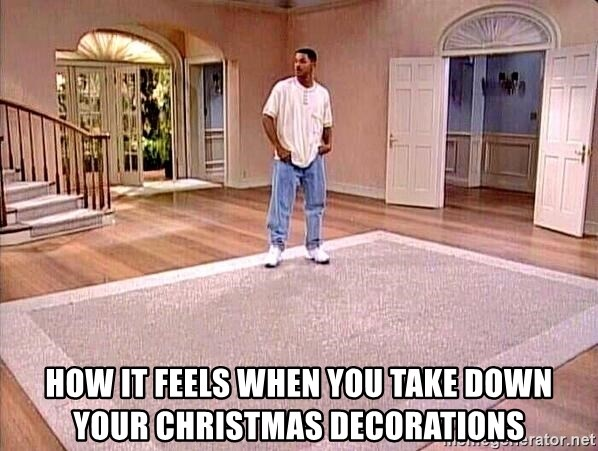 When Do You Take Down Christmas Decorations.How It Feels When You Take Down Your Christmas Decorations