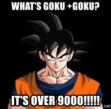 goku - what's goku +Goku?  it's over 9000!!!!!