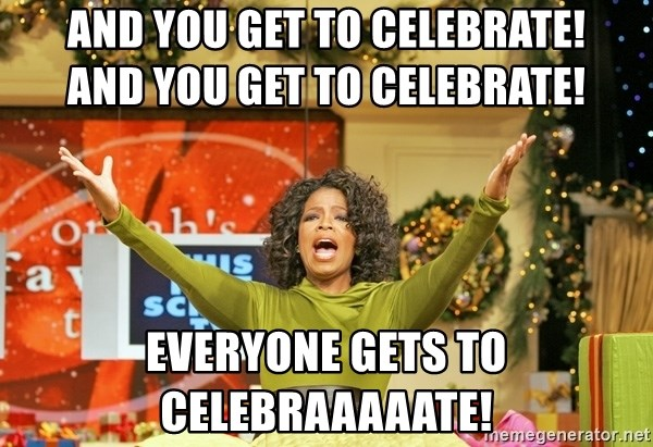 Oprah Gives Away Stuff - and you get to celebrate!                 and you get to celebrate! everyone gets to celebraaaaate!