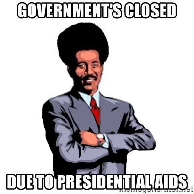 Pool's closed - Government's closed Due to presidential aids