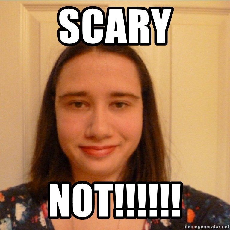 Scary b*tch. - SCARY NOT!!!!!!