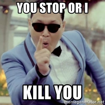 PSY_ - you stop or i kill you