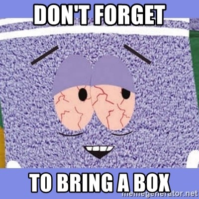Towelie - DON'T FORGET TO BRING A BOX