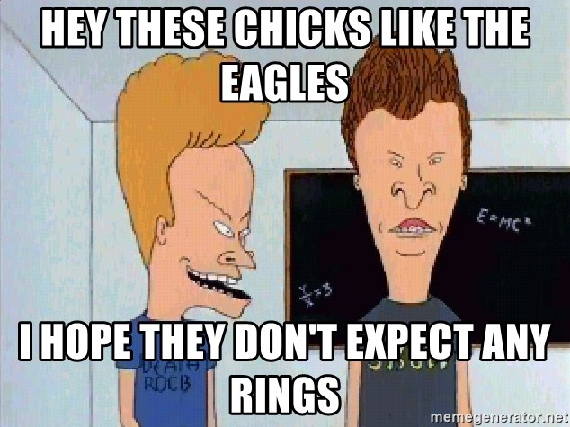 Beavis and butthead - hey these chicks like the eagles i hope they don't expect any rings