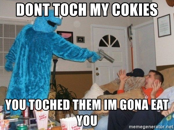 Bad Ass Cookie Monster - DONT TOCH MY COKIES YOU TOCHED THEM IM GONA EAT YOU