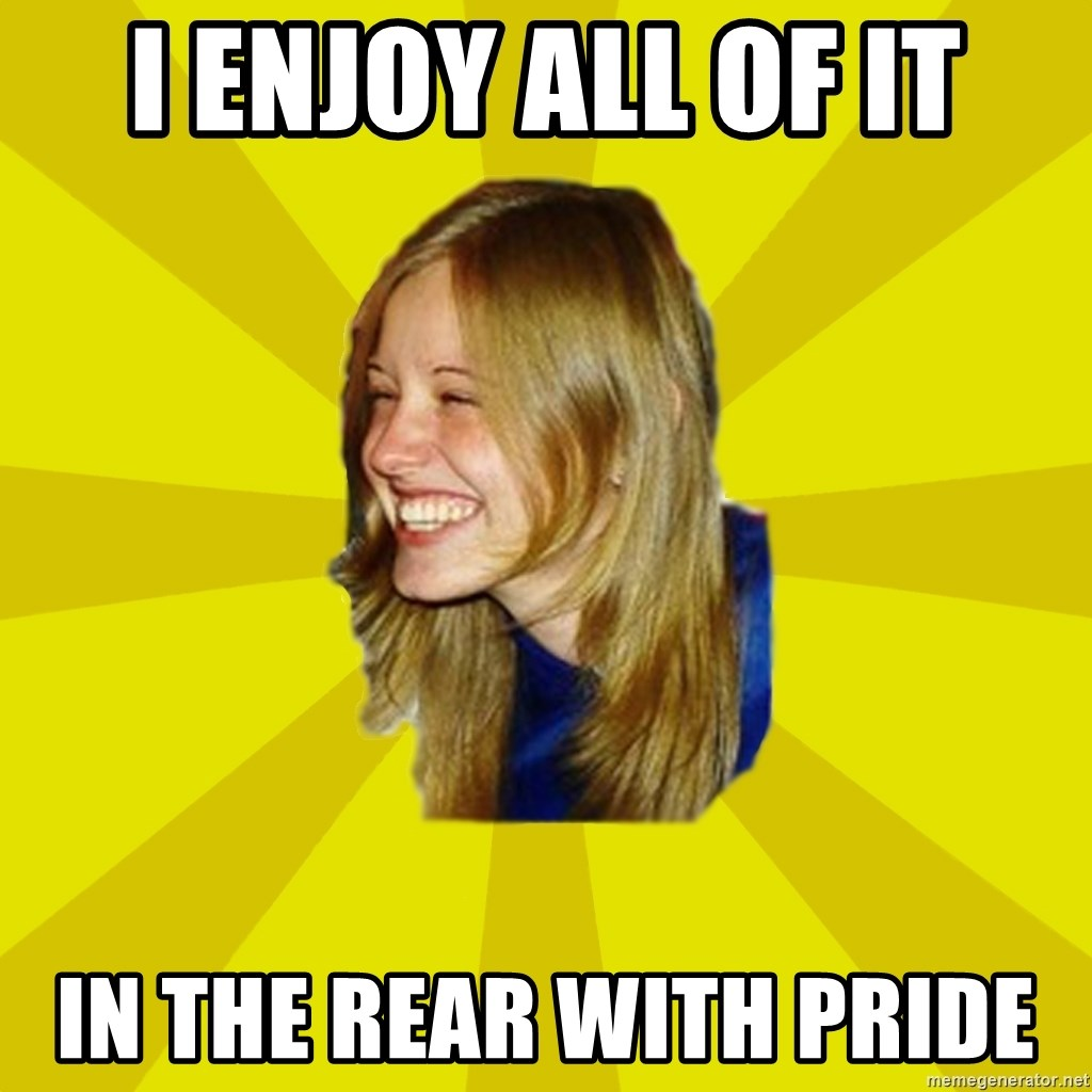 Trologirl - I enjoy all of it In the rear with pride