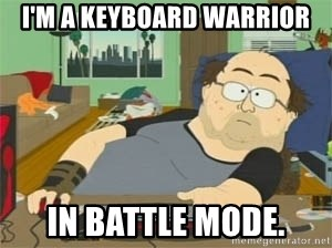 South Park Wow Guy - I'm a Keyboard warrior in battle mode.