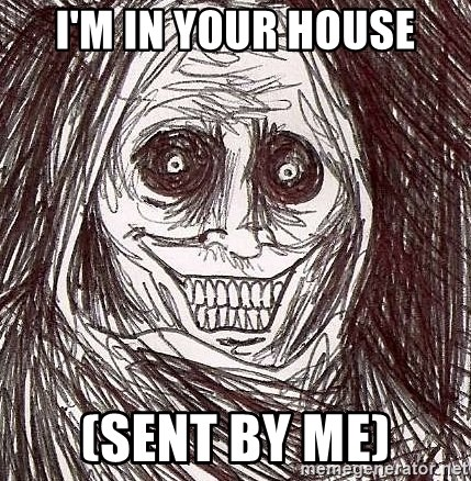 Shadowlurker - I'm In Your House (sent by Me)