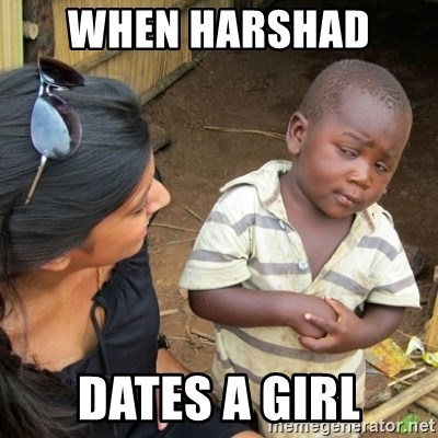 Skeptical 3rd World Kid - When Harshad  dates a girl