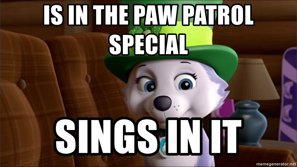 Good Luck Everest  - Is in the paw patrol special Sings in it