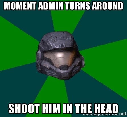 Halo Reach - Moment Admin turns around Shoot him in the head