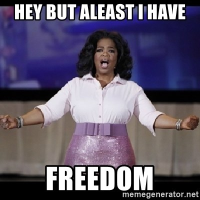 free giveaway oprah - hey but aleast I have Freedom