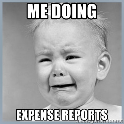 Me doing expense reports - Sad Baby | Meme Generator on change request meme, billing report meme, bank report meme, report someone meme, time off request meme, address book meme, time sheets meme, i-9 meme, timeclock meme, year-end accounting meme, where's your timesheet meme, entropy meme, finance accounting meme, standard meme, expense reports for dummies, financial report meme, receipt meme, flight plan meme, business report meme, error report meme,