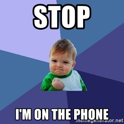Success Kid - Stop I'm on the phone