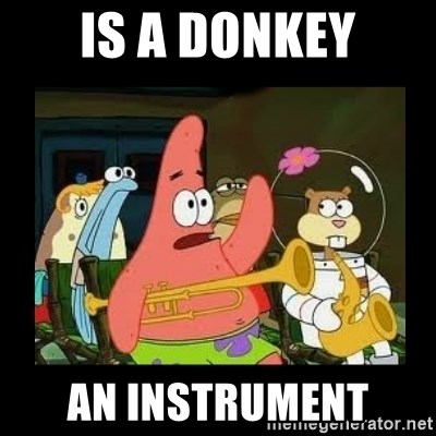 Patrick Star Instrument - is a donkey an instrument