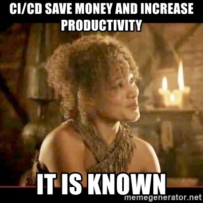 CI/cd save money and increase productivity It is known - It is known lady |  Meme Generator