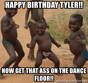 african children dancing - Happy Birthday Tyler!! Now get that ass on the dance floor!!