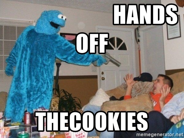 Bad Ass Cookie Monster - hands off  thecookies