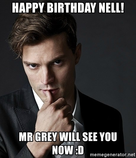 Christian Grey Jamie Dornan - Happy birthday Nell! Mr Grey will see you now :D