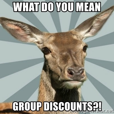 Comox Valley Deer - What do you mean  GROUP DISCOUNTS?!