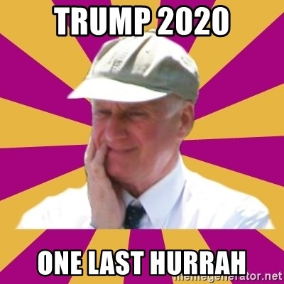 Mr.Lloyd - trump 2020 one last hurrah