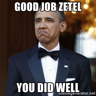 Not Bad Obama - Good job zetel you did well